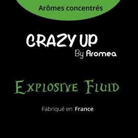 "Explosive Fluid - AROMEA recette ""Crazy Up"""